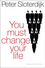 You Must Change Your Life (074564922X) cover image