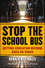 Stop the School Bus: Getting Education Reform Back on Track (111825662X) cover image