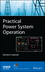 Practical Power System Operation (111839402X) cover image