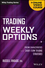 Trading Weekly Options: Pricing Characteristics and Short-Term Trading Strategies, + Online Video Course (111861612X) cover image