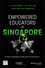 Empowered Educators in Singapore: How High-Performing Systems Shape Teaching Quality (111936972X) cover image