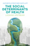 The Social Determinants of Health: Looking Upstream (150950432X) cover image