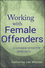 Working with Female Offenders: A Gender-Sensitive Approach (0470581530) cover image