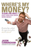 Where's My Money?: 10 Sure-Fire Ways to Keep, Earn and Grow More Money (0731408330) cover image
