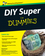 DIY Super For Dummies (1742169430) cover image