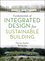 Fundamentals of Integrated Design for Sustainable Building (0470152931) cover image