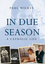 In Due Season: A Catholic Life  (0470423331) cover image