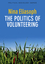 The Politics of Volunteering (0745650031) cover image