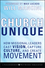 Church Unique: How Missional Leaders Cast Vision, Capture Culture, and Create Movement (0787996831) cover image
