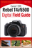 Canon EOS Rebel T4i/650D Digital Field Guide (1118169131) cover image