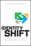 Identity Shift: Where Identity Meets Technology in the Networked-Community Age (1118181131) cover image