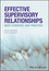 Effective Supervisory Relationships: Best Evidence and Practice (1118973631) cover image