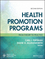 Health Promotion Programs: From Theory to Practice, 2nd Edition (1119163331) cover image