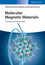 Molecular Magnetic Materials: Concepts and Applications (3527339531) cover image