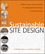 Sustainable Site Design: Criteria, Process, and Case Studies for Integrating Site and Region in Landscape Design (0470187832) cover image
