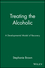 Treating the Alcoholic: A Developmental Model of Recovery (0471161632) cover image