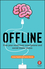 Offline: Free Your Mind from Smartphone and Social Media Stress  (0857087932) cover image