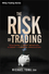 The Risk of Trading: Mastering the Most Important Element in Financial Speculation (1118100832) cover image