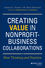 Creating Value in Nonprofit-Business Collaborations: New Thinking and Practice (1118531132) cover image