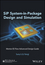 SiP-System in Package Design and Simulation: Mentor EE Flow Advanced Design Guide (1119045932) cover image