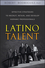 Latino Talent: Effective Strategies to Recruit, Retain and Develop Hispanic Professionals (0470125233) cover image