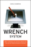 Wrench in the System: What's Sabotaging Your Business Software and How You Can Release the Power to Innovate (0470413433) cover image