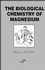 The Biological Chemistry of Magnesium (0471185833) cover image