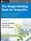 The Budget-Building Book for Nonprofits: A Step-by-Step Guide for Managers and Boards, 2nd Edition (0787996033) cover image
