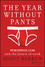 The Year Without Pants: WordPress.com and the Future of Work (1118660633) cover image