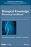 Biological Knowledge Discovery Handbook: Preprocessing, Mining and Postprocessing of Biological Data (1118132734) cover image