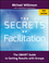 The Secrets of Facilitation: The SMART Guide to Getting Results with Groups, New and Revised (1118206134) cover image
