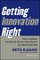 Getting Innovation Right: How Leaders Leverage Inflection Points to Drive Success (1118378334) cover image