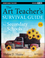 The Art Teacher's Survival Guide for Secondary Schools: Grades 7-12, 2nd Edition (1118447034) cover image
