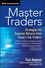 Master Traders: Strategies for Superior Returns from Today's Top Traders (1118673034) cover image