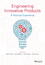 Engineering Innovative Products: A Practical Experience (1118757734) cover image