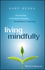 Living Mindfully: Discovering Authenticity through Mindfulness Coaching (1119163234) cover image