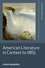 American Literature in Context to 1865 (1405188634) cover image