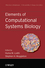 Elements of Computational Systems Biology (0470180935) cover image