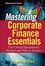 Mastering Corporate Finance Essentials: The Critical Quantitative Methods and Tools in Finance (0470393335) cover image