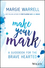 Make Your Mark: A Guidebook for the Brave Hearted (0730343235) cover image