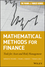 Mathematical Methods for Finance: Tools for Asset and Risk Management (1118312635) cover image