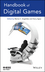 Handbook of Digital Games (1118328035) cover image
