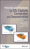 Materials and Processes for CO2 Capture, Conversion and Sequestration (1119231035) cover image
