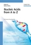 Nucleic Acids from A to Z: A Concise Encyclopedia (3527622535) cover image