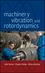 Machinery Vibration and Rotordynamics (0471462136) cover image