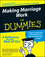 Making Marriage Work For Dummies (0764551736) cover image