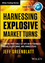 Harnessing Explosive Market Turns: Finding Profitable Set-ups with Fibonacci, Lucas, Elliot Wave, and Candlesticks (1118634136) cover image