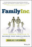 Family Inc.: Using Business Principles to Maximize Your Family's Wealth (1119219736) cover image
