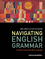 Navigating English Grammar: A Guide to Analyzing Real Language (1405159936) cover image