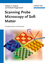 Scanning Probe Microscopy of Soft Matter: Fundamentals and Practices (3527327436) cover image